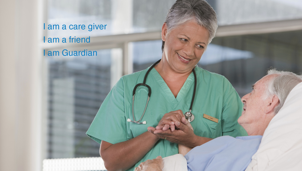 I am a care giver. I am a friend. I am Guardian.